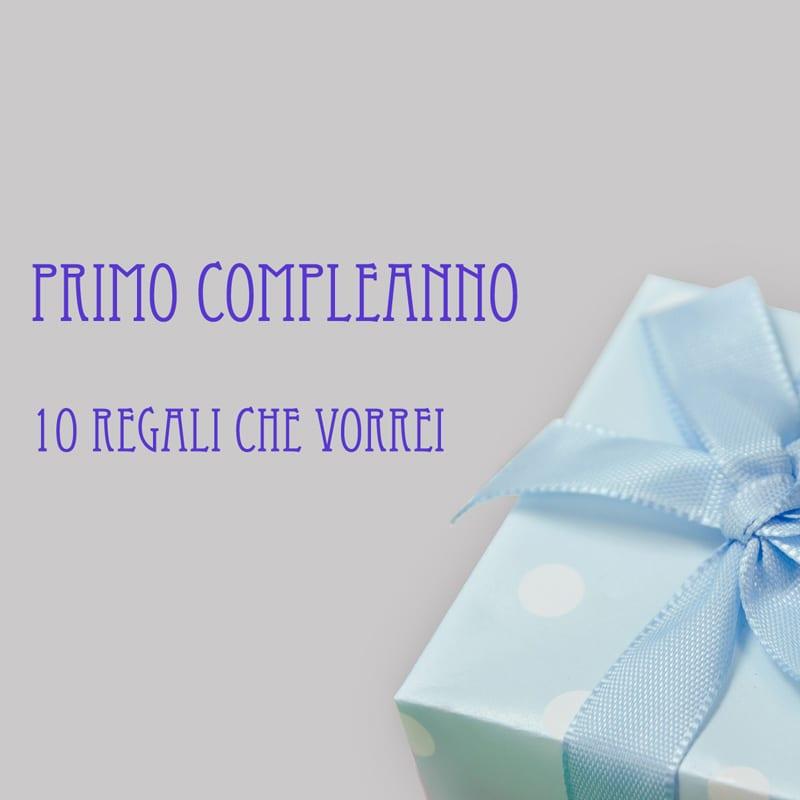 Super PRIMO COMPLEANNO: 10 Regali che vorrei! | Lettoaquattropiazze.it CP43