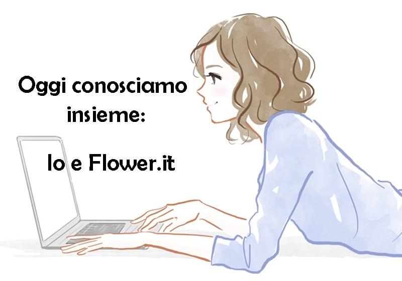 Io e Flower