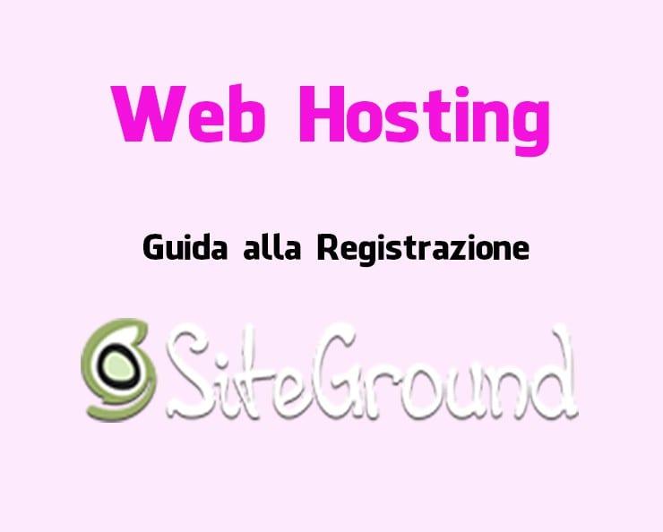 Guida alla registrazione Siteground!