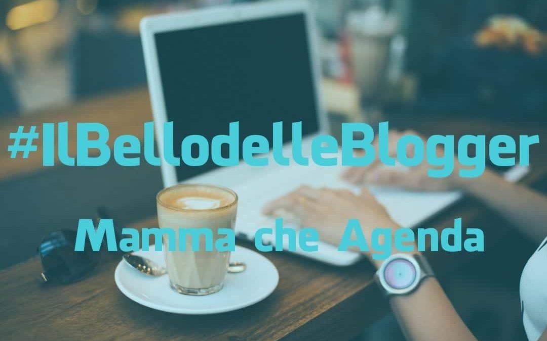 #IlBellodelleBlogger oggi è: MAMMA CHE AGENDA