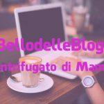 #IlBellodelleBlogger oggi è: CENTRIFUGATO DI MAMMA