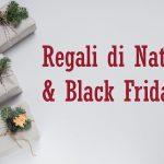 REGALI DI NATALE E BLACK FRIDAY: gioca d'anticipo per risparmiare!